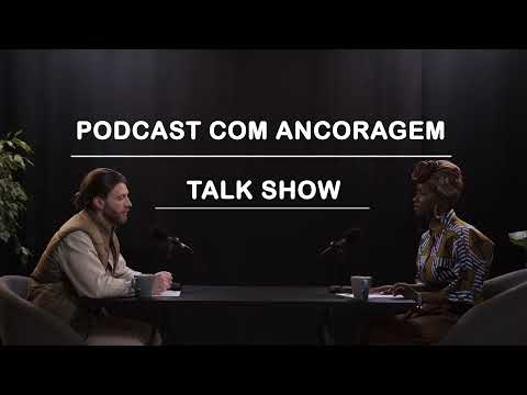 PODCAST COM ANCORAGEM (TALK SHOW)