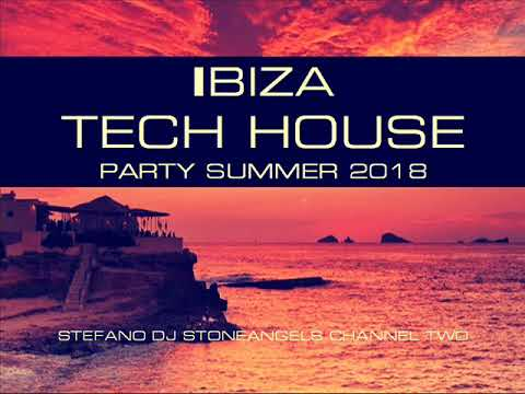 IBIZA TECH HOUSE SUMMER 2018 CLUB MIX