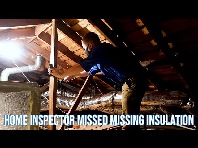 Home Inspector Missed Missing Insulation