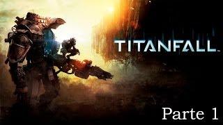 Titanfall - Parte 1 Español - Walkthrough / Let