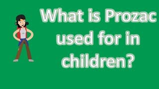 It's also used to treat ocd in children however, most and adolescen...