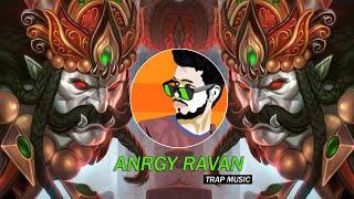 Angry Ravan | Trap Music - Dj SiD Jhansi | Rock D