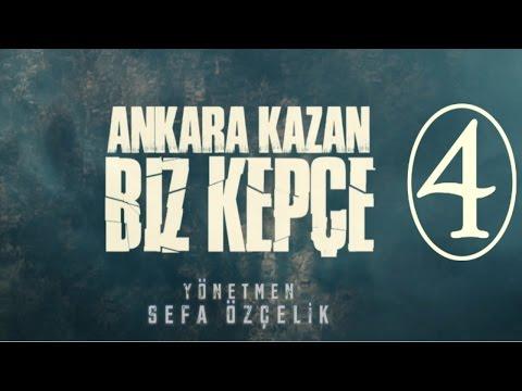 Ankara Kazan Biz Kepçe - 4.BÖLÜM