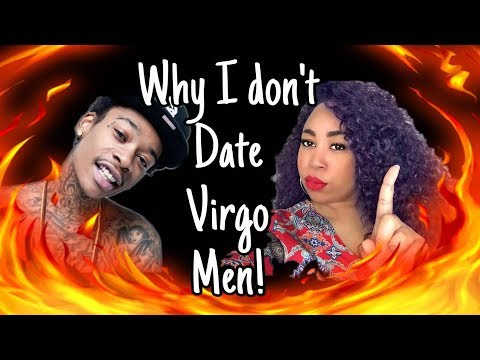 WHY I DONT DATE VIRGO MEN