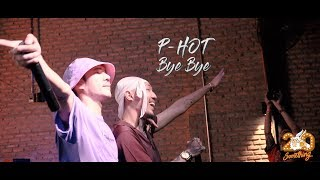 Cover images Bye Bye - P-HOT ft. YOUNGOHM [Live] 20Something Bar
