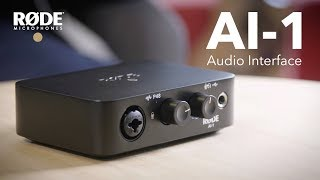 Introducing the RØDE AI-1 Studio Quality Audio Interface
