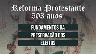 Fundamentos da preservação dos eleitos - Pr. Messias Moura - 25/10/2020 (Manhã)