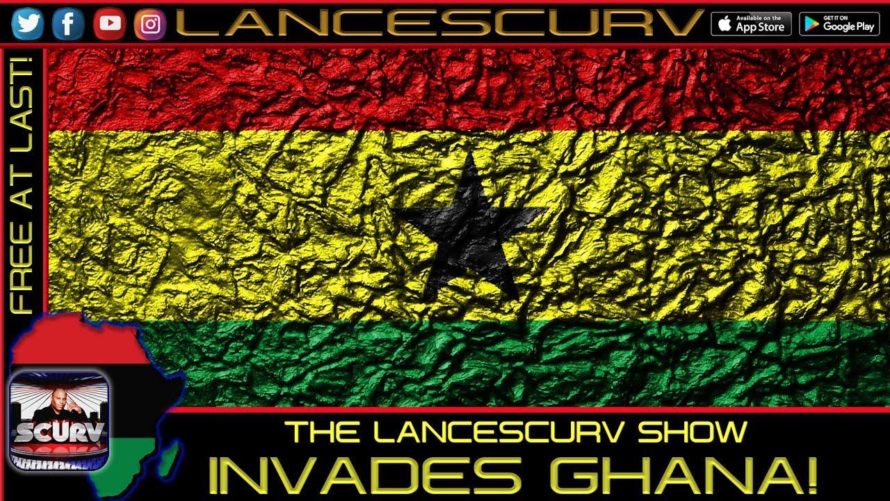 The LanceScurv Show Invades Ghana!