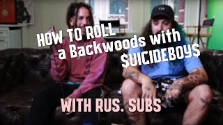 how to roll a backwoods with uicideboy hnhh rus subs