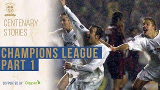 Leeds United Centenary Stories: Champions League adventure - Part 1