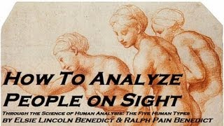 HOW TO ANALYZE PEOPLE ON SIGHT - FULL AudioBook - Human Analysis, Psychology, Body Language(How To Analyze People On Sight - FULL Audio Book - by Elsie Lincoln Benedict & Ralph Pain Benedict - Human Analysis, Psychology, Body Language - In this ..., 2012-11-05T22:07:03.000Z)