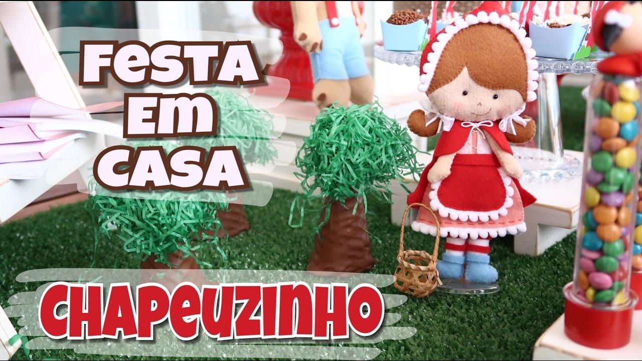 Festa em casa - Tema Chapeuzinho Vermelho - YouTube e0a90235650