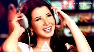 Nancy Ajram - Meen Dah ( Burak Aydın Remix ) mp3