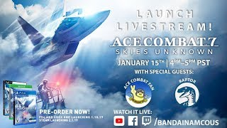 ACE COMBAT 7: SKIES UNKNOWN - Launch Livestream | PS4, PSVR, X1, PC thumbnail