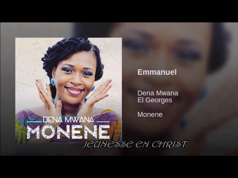 Dena Mwana - Emmanuel (feat El Georges) (lyrics)