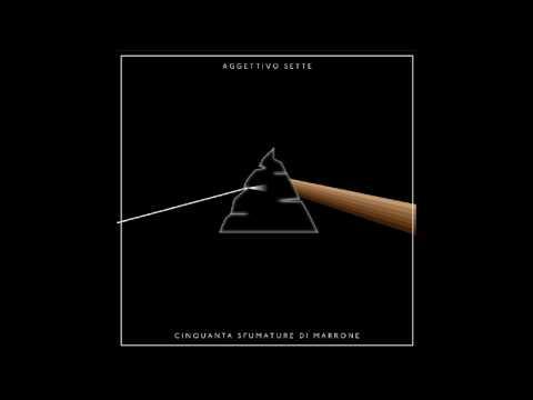 Aggettivo Sette - Cinquanta Sfumature di Marrone - Rap per froci pt.III