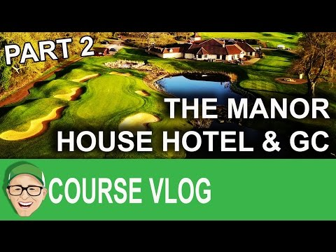 The Manor House Hotel & Golf Club Part 2
