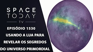 Download Video Usando A Lua Para Revelar Os Segredos do Universo Primordial - Space Today TV Ep.1530 MP3 3GP MP4