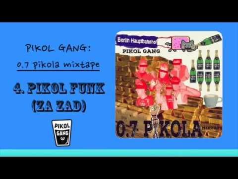 4. Pikol Gang - Pikol Funk (Za zad) [0,7 PIKOLA MIXTAPE]