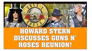 Howard Stern Discusses Guns N' Roses Reunion 2016 Not In This Lifetime Tour