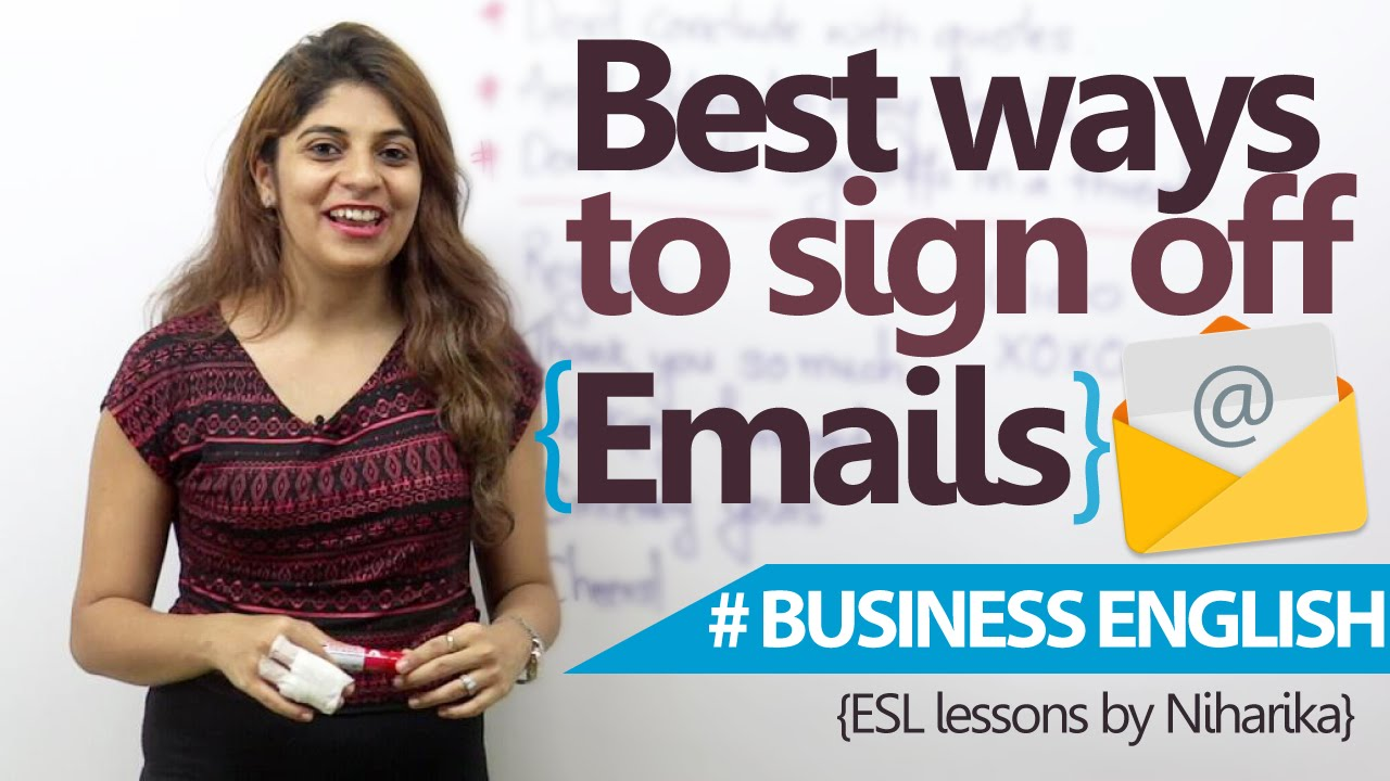 Business English Lesson Best Ways To Sign Off An Email ( Email Maxresdefault Watch?veHWMAwgPWA