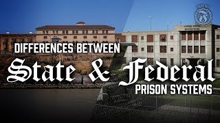Differences between Federal and State Prison Systems - What are they? - Prison Talk 1.7