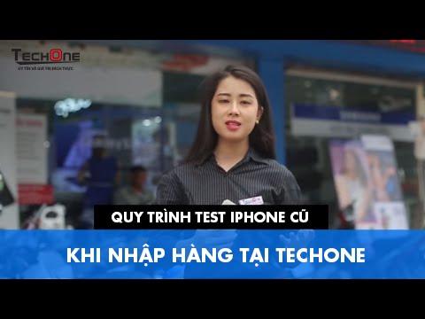Quy trình Test iPhone Cũ khi nhập hàng tại TechOne