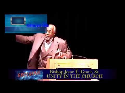 Bishop Jesse E. Grant, Sr. UNITY IN THE CHURCH