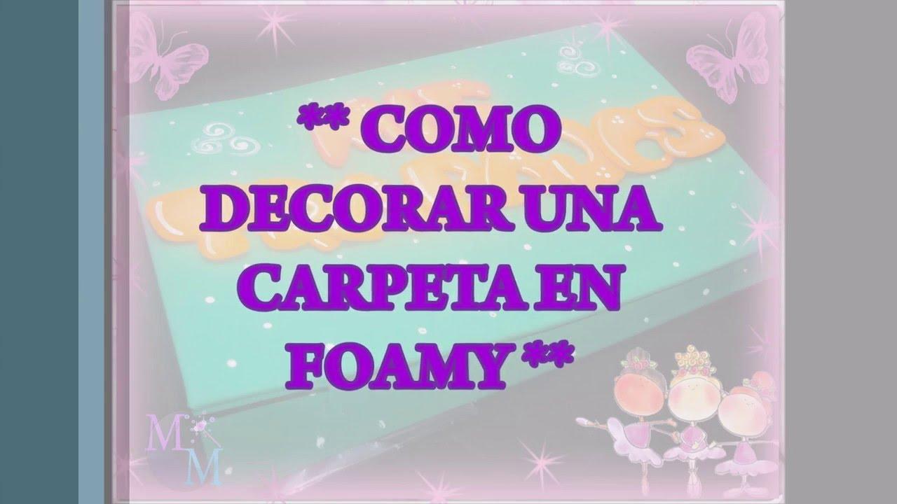 Como hacer una carpeta en foamy muy f cil diy youtube for Como decorar unas facil