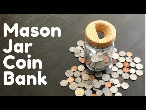 Mason Jar Coin Bank | CNC