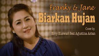 Download lagu Franky & Jane - BIARKAN HUJAN - Cover by Erry Kuswari feat Agustina Astan