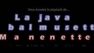 """Playback des javas """"LA JAVA DU BAL MUSETTE -MA NENETTE"""" composés par E. Rolland – F.Stéphant"""