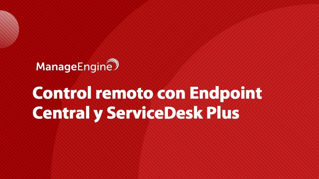 ManageEngine Desktop Central y ServiceDesk Plus - Control remoto