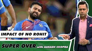 How will ROHIT's ABSENCE affect INDIA?   Super Over with Aakash Chopra