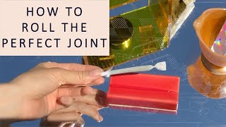 How to Roll tнe Perfect Joint