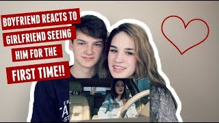 BOYFRIEND REACTS TO GIRLFRIEND SEEING HIM FOR THE FIRST TIME!