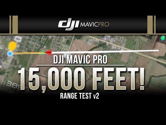 DJI Mavic Pro / Long Range Test v2 (15,000 feet!)