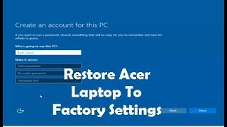 How To Restore An Acer Laptop To Factory Settings [Tutorial]