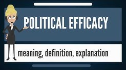 What is POLITICAL EFFICACY? What does POLITICAL EFFICACY mean? POLITICAL EFFICACY meaning
