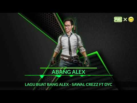 download LAGU BUAT BANG ALEX - SAWAL CREZZ FT DYC [VIDEO LIRIK UNOFFICIAL]
