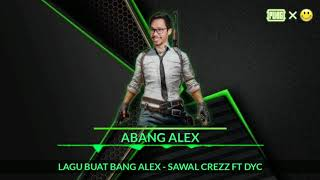 LAGU BUAT BANG ALEX - SAWAL CREZZ FT DYC [VIDEO LIRIK UNOFFICIAL]