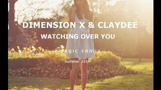 Dimension X & Claydee - Watching Over You (DeeKay remix) Summer 2014