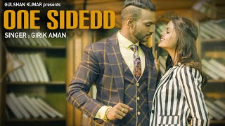 GIRIK AMAN: ONE SIDEDD | LATEST PUNJABI SONGS 2016 | MUZIK AMY | T-SERIES APNA PUNJAB