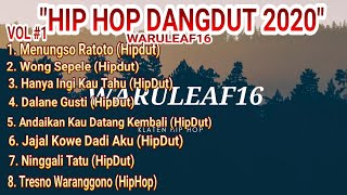 Download lagu KUMPULAN LAGU HIP HOP DANGDUT 2020 (WARU LEAF) VOL#1