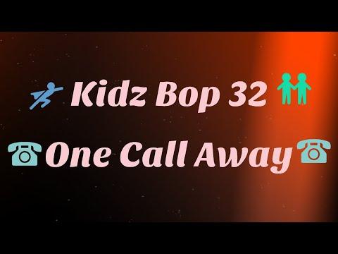 Kidz Bop 32One Call Away Lyrics