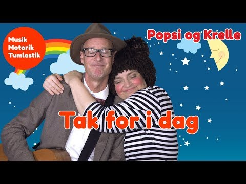 Tak for i dag   Musikmotorik   Børnesang med fagter   Popsi og Guitar-Krelle