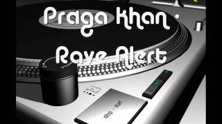 Praga Khan - Rave Alert.wmv