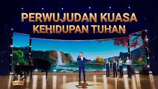 Lagu Rohani Kristen 2020 - Perwujudan Kuasa Kehidupan Tuhan