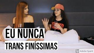 EU NUNCA das TRANS FINÍSSIMAS ft. Nathy Princess 👸