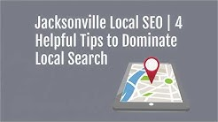 Jacksonville Local SEO | 4 Helpful Tips to Dominate Local Search